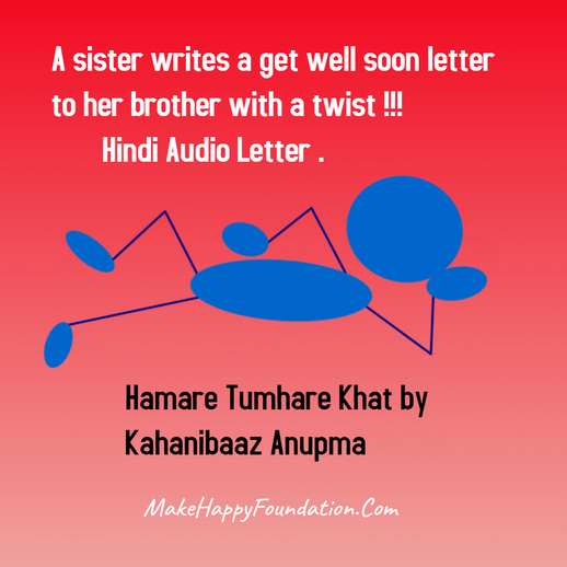 Letter to Bunty kahanibaaz Anupma Hamare Tumhare Khat Make happy Foundation -