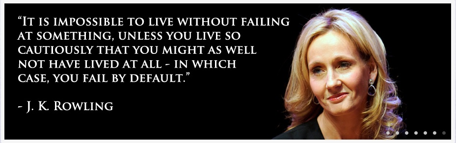 Daily Happylogues: You have to fail J K Rowling