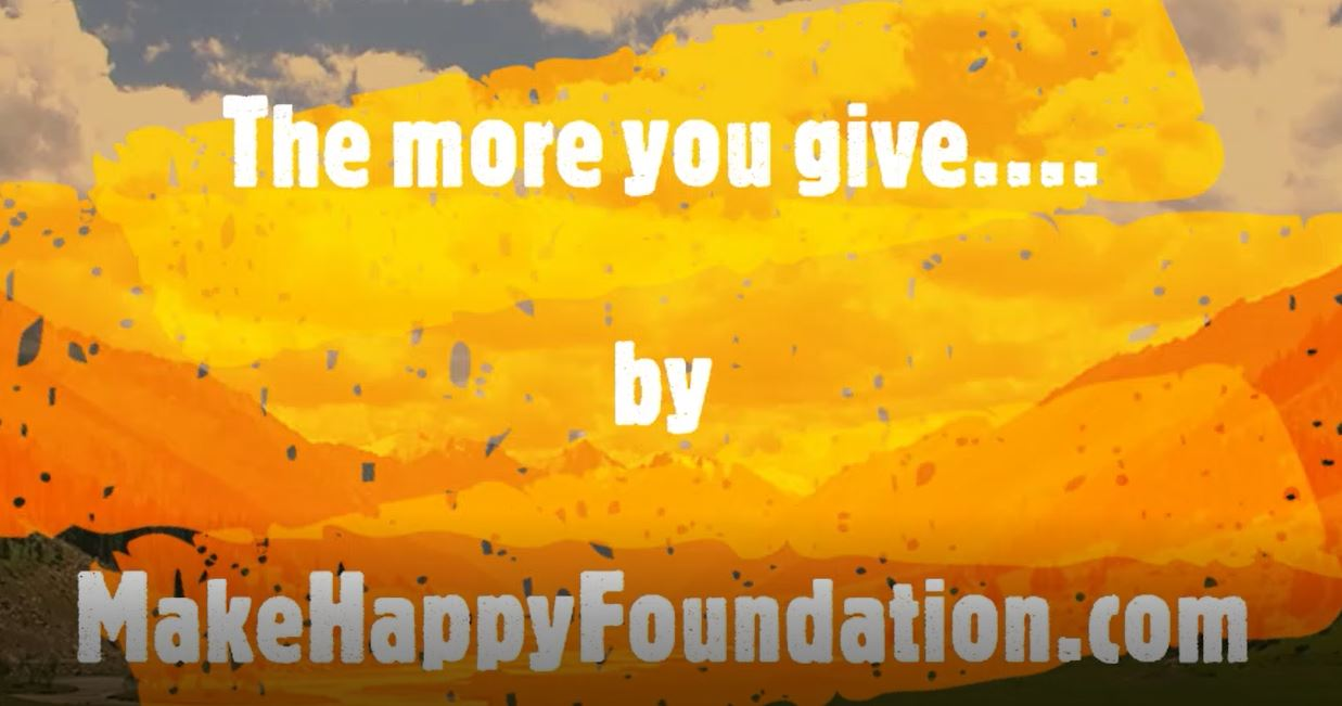 Daily Happylogues : The More you Give …..