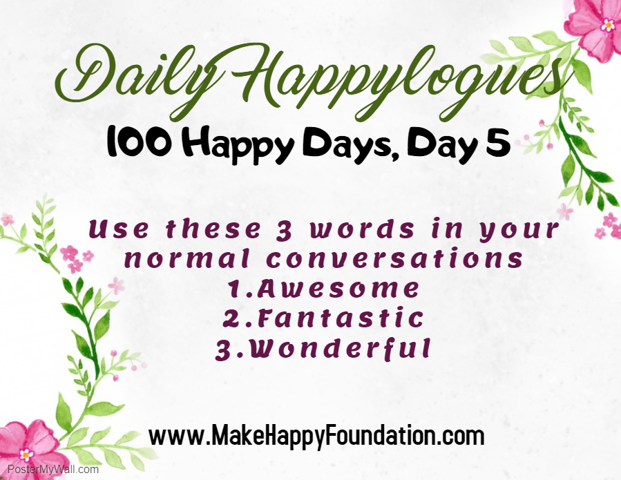 Daily Happylogues: 100 Happy Days Day 5 Happiness Practice positive words