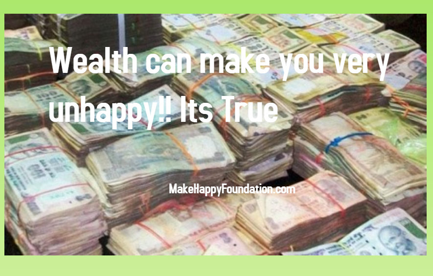 Wealth makes you unhappy