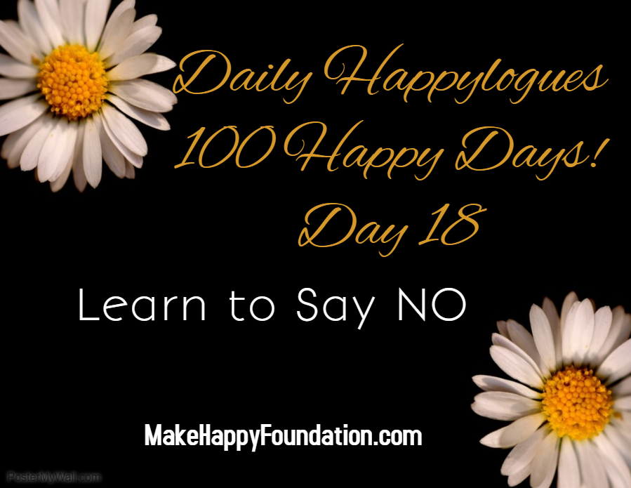 Daily Happylogues 100 Happy Days Day 18, Say NO