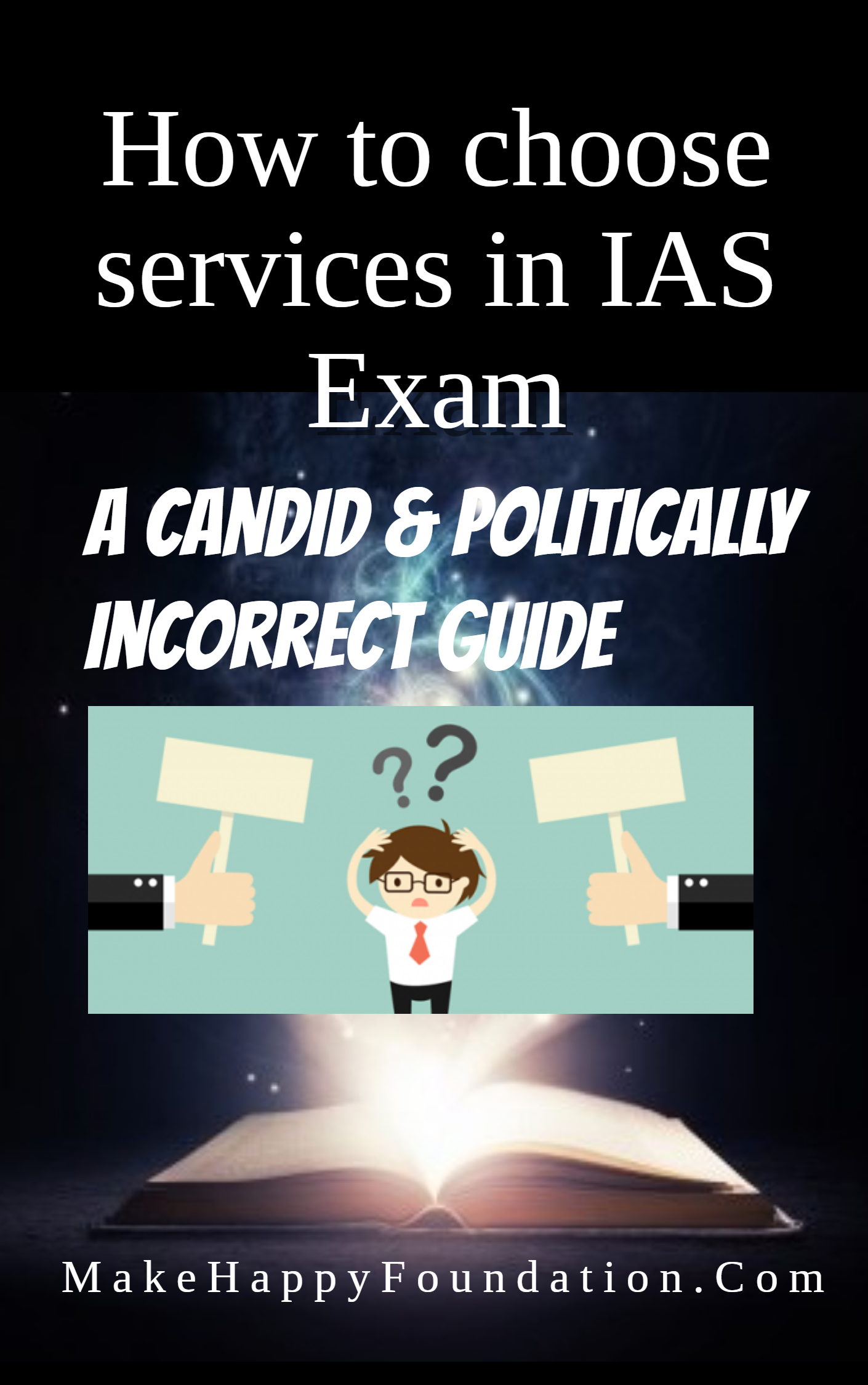 How to choose services in the IAS Combined Civil Services Examination? Candid thoughts!