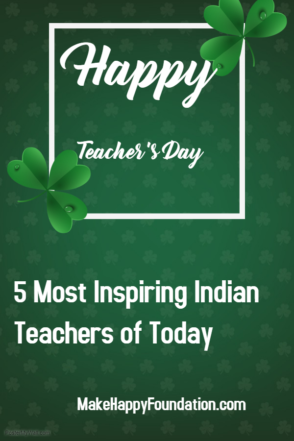 5 most inspiring Indian Teachers, Making a difference