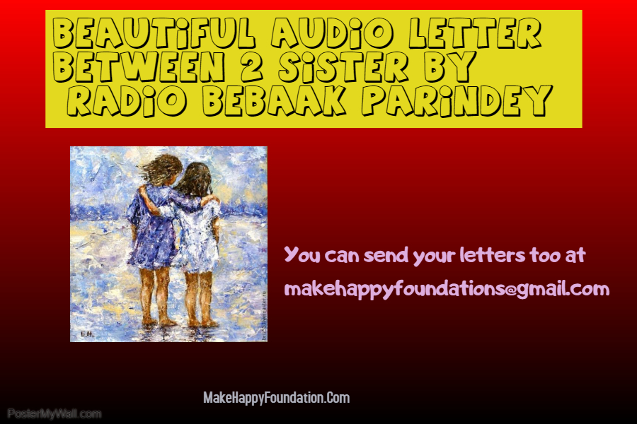 This Beautiful Audio letter will move you to tears! If you have a Sister you are Lucky!