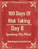 100 Days of Risk-taking experiment Day 8 pushes me to speak my mind.