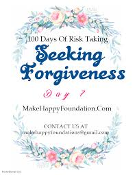 100 Days of Risk-Taking Experiment Day 7, seeking forgiveness