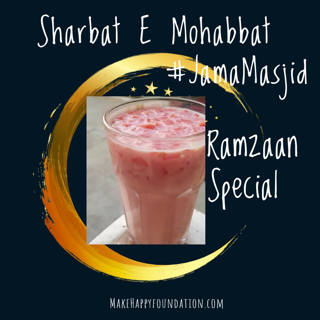 Sharbat e Mohabbat , the Drink of Universal Love on a Ramzaan Day At Jama Masjid