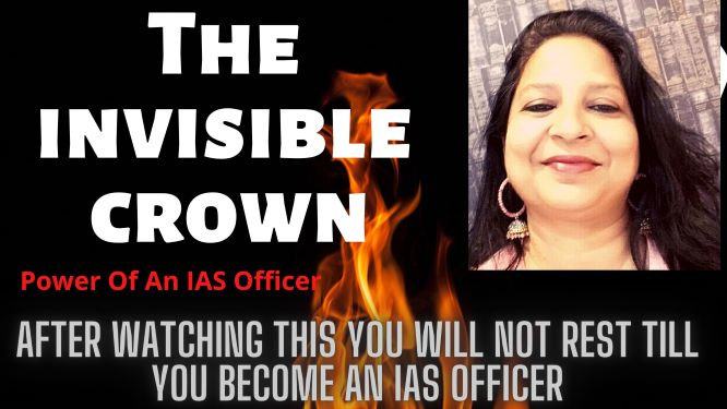 The Power Of an IAS: The Invisible Crown true story by Anupma V Chandra of Josh Talks