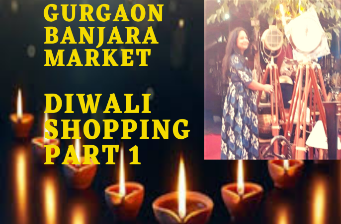 Gurgaon's Banjara Market beats Dilli Haat :Video Tour : 3 must buy Diwali décor